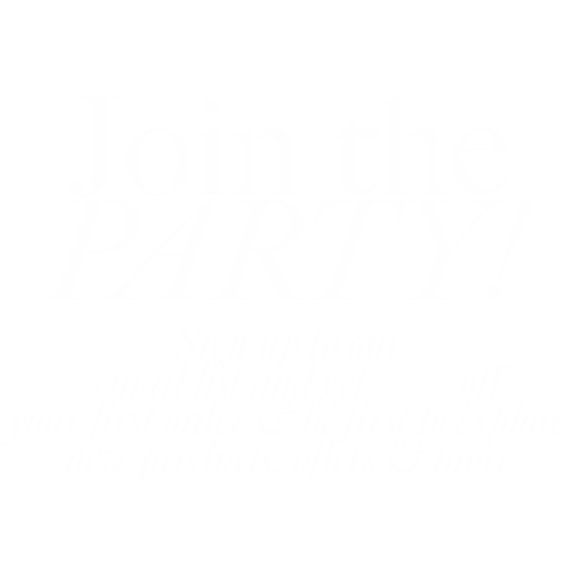 Join the  PARTY!